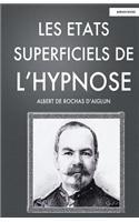 Les Etats Superficiels de L'Hypnose par Albert De Rochas D'Aiglun