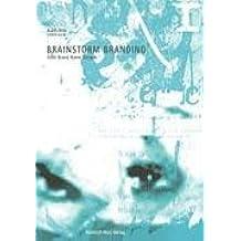 Brainstorm Branding: 1000 Brand Name Designs by Andreas J. H. Hein (2004-08-05)