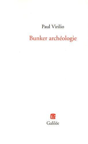 Bunker archéologie par Paul Virilio
