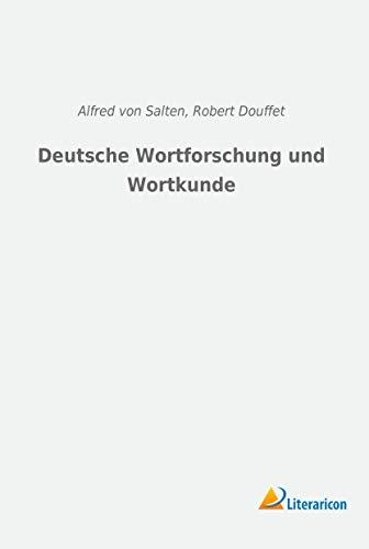 Deutsche Wortforschung und Wortkunde