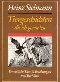Buchcover Tiergeschichten, die ich gerne lese. Europäische Tiere in Erzählungen und Berichten