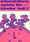 Interaktionsspiele für Kinder. Affektives Lernen für 8- bis 12-jährige: Interaktionsspiele für Kinder, 4 Tle., Tl.2 von Klaus W Vopel (2008) Taschenbuch