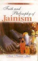 Faith and Philosophy of Jainism por Arun Kumar Jain
