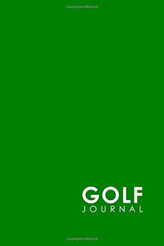 Golf Journal: Golf Book Score, Golf Score Journal, Golf Course Yardage Books, Golf Yardage Notebook, Minimalist Green Cover: Volume 18 por Rogue Plus Publishing