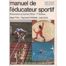 Manuel de l'éducateur sportif José Caja Raymond Thomas Edgar Thill Vigot