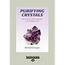 [(Purifying Crystals (1 Volume Set))] [By (author) Michael Gienger] published on (September, 2010)