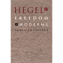 Hegel and the Freedom of Moderns (Post-Contemporary Interventions) by Domenico Losurdo (2004-08-18)