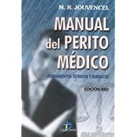 Manual del perito médico: Fundamentos técnicos y jurídicos
