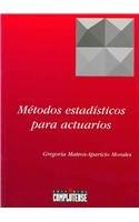 Métodos estadísticos para actuarios (sin colección) por Gregoria Mateos-Aparicio Morales