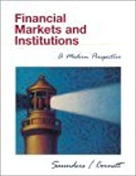 Financial Markets and Institutions: A Modern Perspective by Anthony Saunders (2000-07-30)