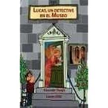 Lucas, un detective en el museo (MIRA Y APRENDE)