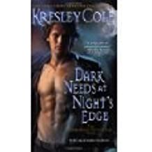 Dark Needs At Night's Edge (The Immortals After Dark, Book 4) by Kresley Cole (2008-08-01)