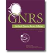 Gnrs: Geriatric Nursing Review Syllabus: A Core Curriculum in Advanced Practice Geriatric Nursing (2012-01-05)