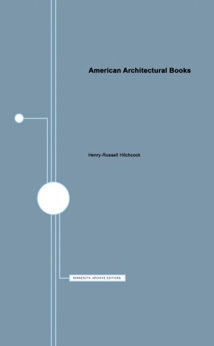 American Architectural Books: A List of Books, Portfolios, and Pamphlets on Architecture and Related Subjects Published in American Before 1895