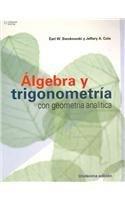 Algebra y trigonometria con geometria analitica/Algebra And Trigonometry With Analytic Geometry por Earl W. Swokowski