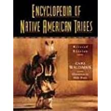 Encyclopedia of Native American Tribes, Revised Edition (Facts on File Library of American History) by Carl Waldman (1999-10-23)