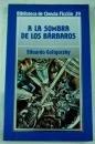 A LA SOMBRA DE LOS BARBAROS. par Eduardo. GOLIGORSKY