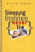 [Sleeping Freshmen Never Lie] (By: David Lubar) [published: April, 2007]