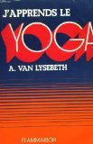 J'apprends le yoga. - Flammarion - 01/01/1992