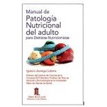 Manual de Patología Nutricional del Adulto para dietistas y nutricionistas