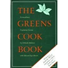 Greens Cookbook: Extraordinary Vegetarian Cuisine from the Celebrated Restaurant