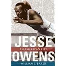 Jesse Owens: An American Life (Sport and Society (SPS)) by William J. Baker (2006-07-03)