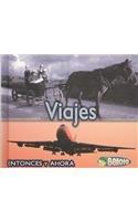 Viajes (Entonces Y Ahora / Then and Now) por Vicki Yates