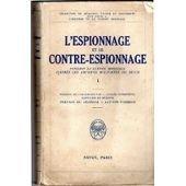 L'espionnage et le contre-espionnage pendant la guerre mondiale d'après les archives militaires du reich , tome II
