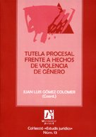 Tutela procesal frente a hechos de violencia de genero por Juan Luis Gomez Colomer