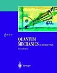 Quantum Mechanics 1: An Introduction (Theoretical Physics) by W. Greiner (1994-01-01)