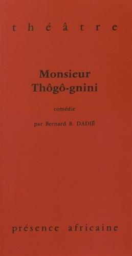 Monsieur Thôgô-gnini par Bernard B. Dadié