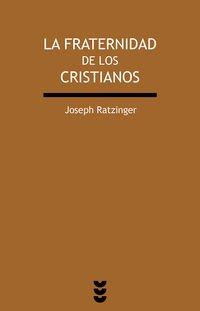 FRATERNIDAD DE LOS CRISTIANOS, LA (Verdad e Imagen minor) por JOSEPH RATZINGER
