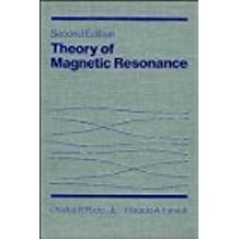Theory of Magnetic Resonance by Charles P. Poole Jr. (1987-02-04)