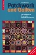 Patchwork und Quilten: Eine Einführung in Techniken und traditionelle Muster