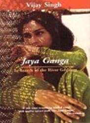 Jaya Ganga: In Search of the River Goddess