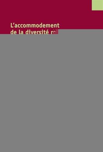 L'accommodement de la diversité religieuse : Regards croisés : Canada, Europe, Belgique par Collectif