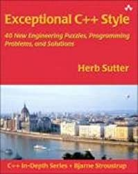 Exceptional C++ Style: 40 New Engineering Puzzles, Programming Problems, and Solutions