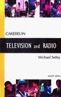 Careers in Television and Radio (Careers In ... Series) by Michael Selby (1997-09-25) par Michael Selby