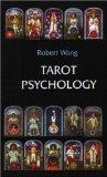 Tarot Psychology: Handbook for the Jungian Tarot por Robert Wang
