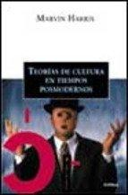 Teorias Sobre La Cultura En La Era Posmoderna por Marvin Harris