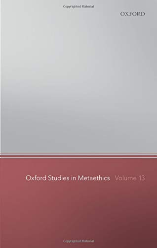 Oxford Studies in Metaethics 13 13 Oxford