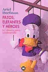Patos, elefantes y héroes: La infancia como subdesarrollo (Sociología y política)