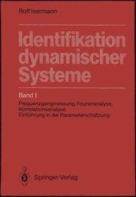 Identifikation dynamischer Systeme: Band I: Frequenzgangmessung, Fourieranalyse, Korrelationsanalyse, Einführung in die Parameterschätzung