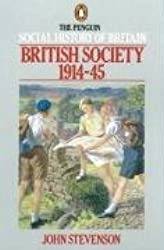 By John Stevenson The Penguin Social History of Britain: British Society 1914-45 (New Ed) [Paperback]