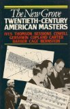 The New Grove Twentieth-Century American Masters  Oser Biography Series)