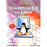 Using Star Office 7.0 on Linux Free Trial Version Software by Bayross, Ivan (2004) Paperback