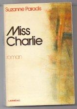 Miss Charlie: Roman (Collection Roman québécois)
