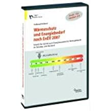 Profi-CD Wärmeschutz und Energiebedarf nach EnEV 2007. CD-ROM ab Win 95: Schritt für Schritt zum Eneregieausweis für Wohnbauten