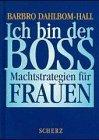 Ich bin der Boß. Machtstrategien für Frauen by Barbro Dahlbom-Hall (1998-05-05) bei Amazon kaufen
