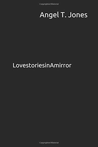 LovestoriesinAmirror por Angel Tiffany Jones